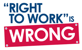 Right to Work is Wrong!